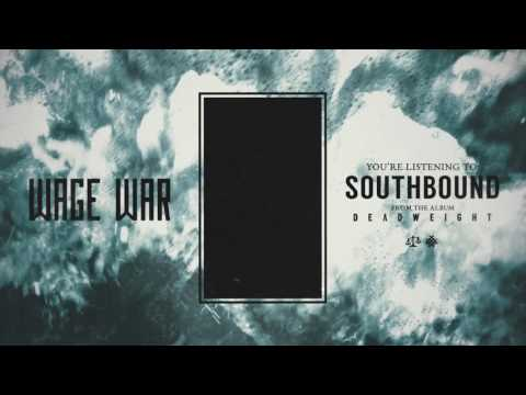 Wage War - Southbound