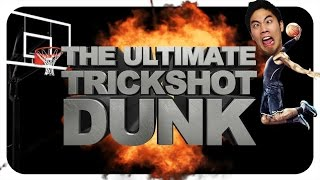 The Ultimate Trickshot Dunk!