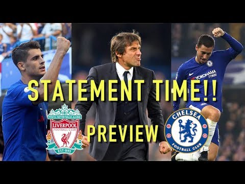 LIVERPOOL vs CHELSEA || TIME FOR A STATEMENT!! || MATCH PREVIEW