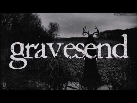 Gravesend -  Bleed Me an Ocean
