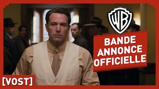 Live By Night - Bande Annonce Officielle (VOST) - Ben Affleck