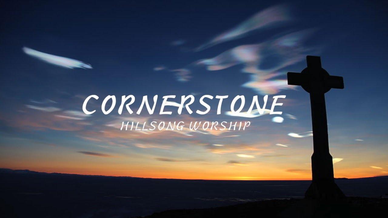 [LYRICS] Cornerstone - Hillsong Worship Live 2012 - YouTube