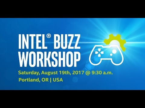 Buzz Workshop for Game Devs -- Portland, OR | Intel Software