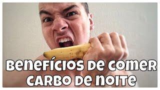 COMA CARBOIDRATOS DE NOITE!