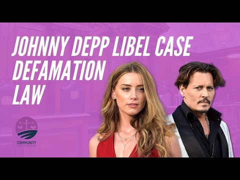 The Johnny Depp Libel Case - What you need to know about Defamation Law - Community Legal Education
