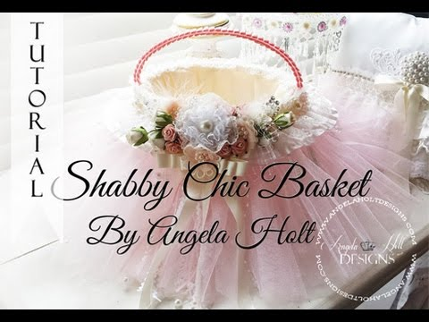 Shabby Chic Basket Tutorial LONG TUTORIAL SOLD!!!!