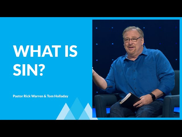 What Is Sin? with Pastor Rick Warren and Tom Holladay