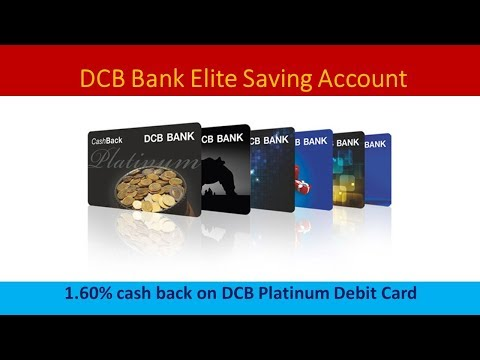 DCB Bank Elite Saving Account  1.60% Cash Back Using DCB Platinum Debit Card