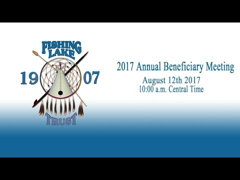2017 Annual Fishing Lake Trust Beneficiary Meeting