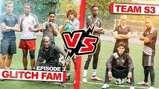 TEAM S3 VS GLITCHFAM #EPISODE3