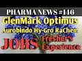 PHARMA NEWS #146 Glenmark Optimus Aurobindo HyGro RaChem Pharma Jobs For Freshers&EXP | Pharma Guide
