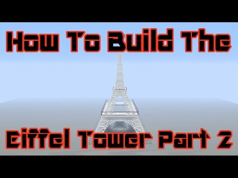 Minecraft Tutorial: How to build the Eiffel Tower (part 2)