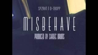 D-Tropp feat. SPZRKT - Misbehave