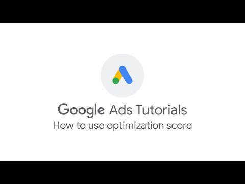 Google Ads Tutorials: How to use optimization score