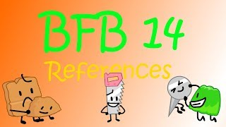BFB 14 References + Bonus