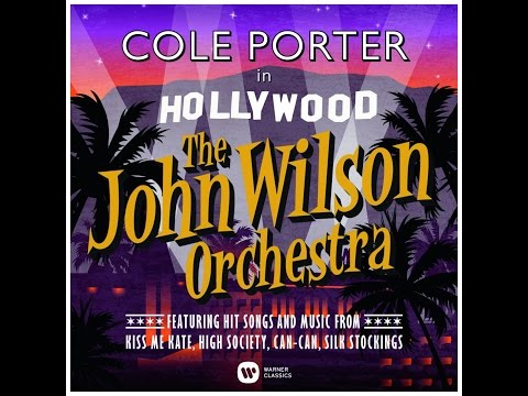 Cole Porter in Hollywood: the John Wilson Orchestra's new album