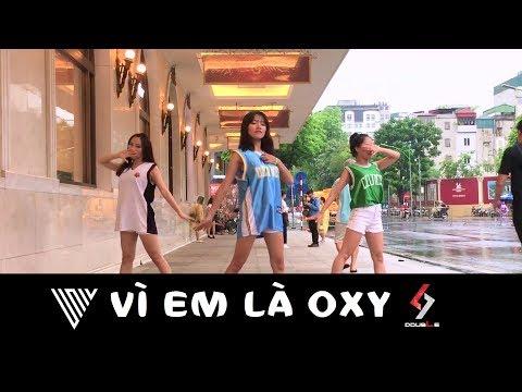 VPOP IN PUBLIC CHALLENGE UNI5  VÌ EM LÀ OXY  Dance   DoubleL from Vietnam