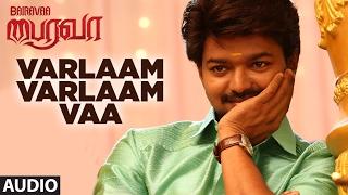 Varlaam Varlaam Full Song Audio | Bairavaa | Vijay,Keerthy Suresh,Santhosh Narayanan | Tamil Songs