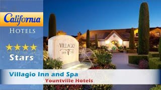 Villagio Inn and Spa, Yountville Hotels - California