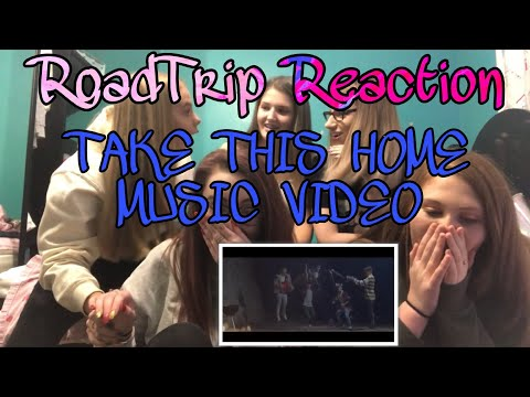 RoadTrip Reaction || TAKE THIS HOME MUSIC VIDEO