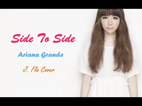 Ariana Grande - Side To Side   J. Fla Cover [LYRICS]
