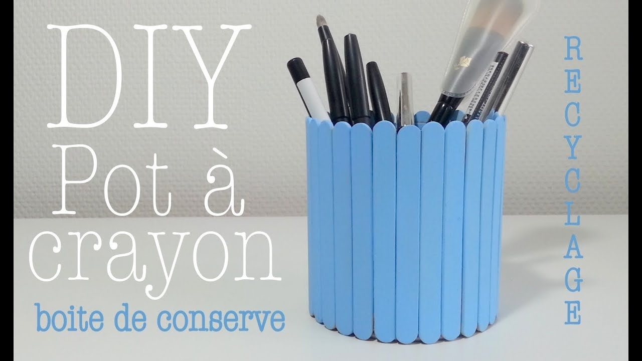 diy d co recyclage pot crayon avec boite de conserve doovi. Black Bedroom Furniture Sets. Home Design Ideas