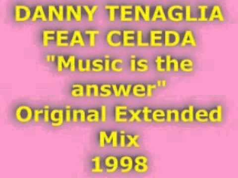 Danny Tenaglia feat Celeda - Music is the answer
