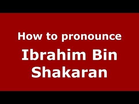 How to pronounce Ibrahim Bin Shakaran (Arabic/Morocco) - PronounceNames.com