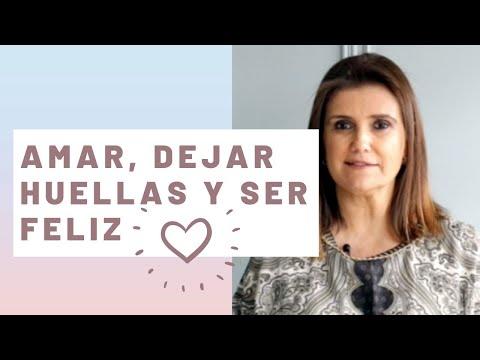 Pilar Sordo - Amar  dejar Huellas y SER FELIZ