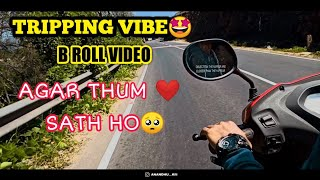 AGAR THUM SATH HO SONG WITH TRIPPING VIBE 🏍️ || #Tripping