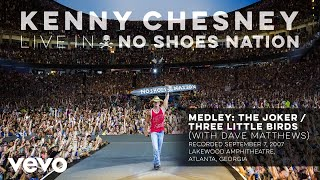 Kenny Chesney - Medley: The Joker / Three Little Birds (Live With Dave Matthews) (Audio) YouTube Videos
