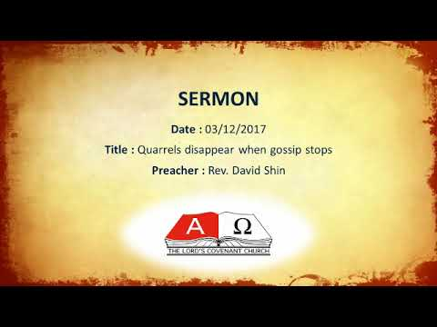 TLCC Sermon 171203 - Quarrels disappear when gossip stops