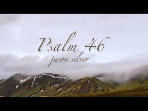 🎤 Psalm 46 Song with Lyrics - Our Refuge and Strength, Be Still and Know - Jason Silver