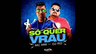 Baixar MC MM feat DJ RD - Só Quer Vrau (Sandro M. RMX)
