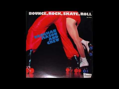 Vaughan Mason & Crew  -  Bounce, Rock, Skate, Roll!!