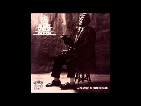 Willie Dixon - I am The Blues (Full Album)