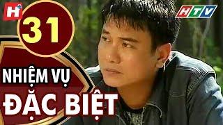 Nhiệm Vụ Đặc Biệt - Tập 31 | HTV Films Tình Cảm Việt Nam Hay Nhất 2019