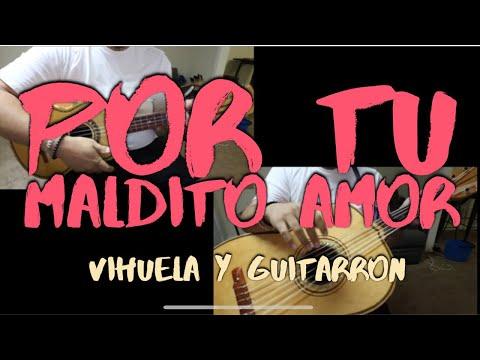 'por Tu Maldito Amor' Vihuela Y Guitarron Tutorial