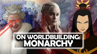 On Worldbuilding: Monarchy [ French Revolution | British Empire | Chinese Dynasties ]
