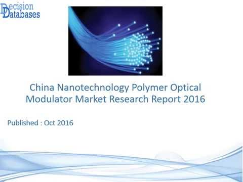 China Nanotechnology Polymer Optical Modulator Market Research Report 2016