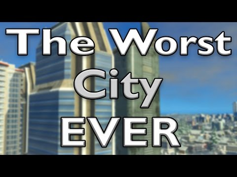 The Worst City Ever