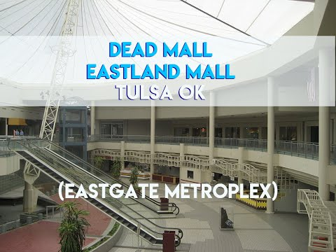 DEAD MALL - EASTLAND MALL (EASTGATE METROPLEX) -TULSA OK - A SECOND CHANCE FOR A MALL