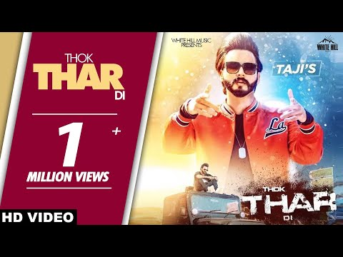 Thok Thar Di (Full Video) Taji | New Songs 2018 | White Hill Music