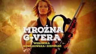 Narty Karabiny Dziewczyny - Weronika Nowakowska-Ziemniak jako Mroźna G-Vera