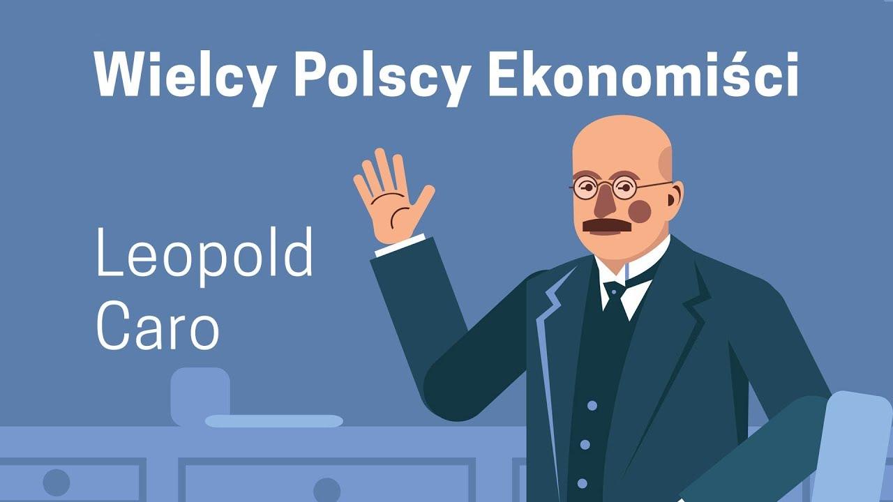 Wielcy Polscy ekonomiści – Leopold Caro