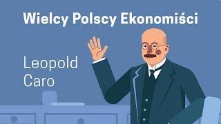 Wielcy Polscy ekonomiści - Leopold Caro