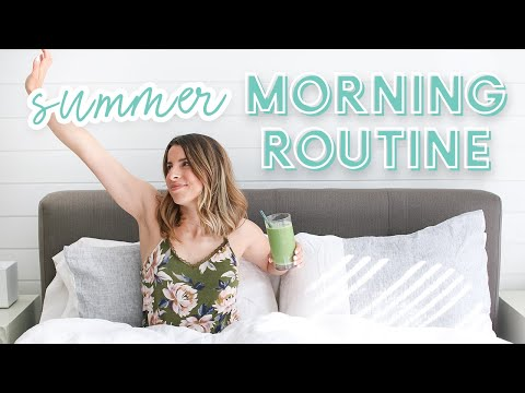 Healthy Summer Morning Routine 2019