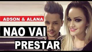 Adson e Alana - Não Vai Prestar ( Web Clipe Slide 2015 - sertanejo eletrônico )