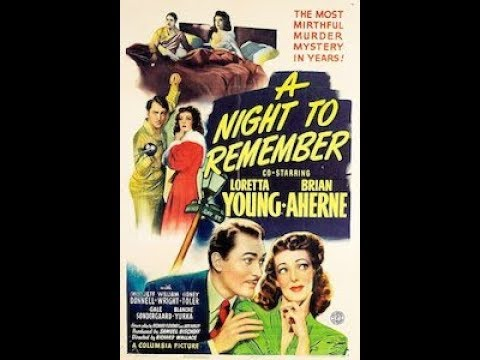 *A Night to Remember*  Loretta Young, Brian Aherne 1942