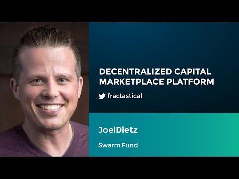 Joel Dietz: Decentralized Capital Marketplace Platform